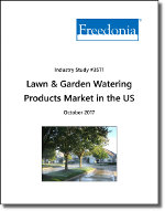 Lawn & Garden Watering Products Market in the US by Product at Manufacturer and Retail Level - The Freedonia Group - Industry Market Research