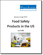 Food Safety Products in the US by Product and Market, 5th Edition - The Freedonia Group - Industry Market Research