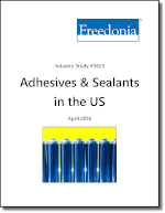 Adhesives & Sealants in the US by Product and Market, 3rd Edition - The Freedonia Group - Industry Market Research