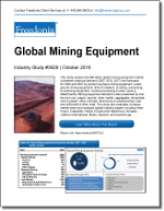 Global Mining Equipment - The Freedonia Group - Industry Market Research