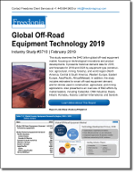 Global Off-Road Equipment Technology 2019 - The Freedonia Group - Industry Market Research