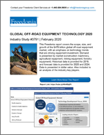 Global Off-Road Equipment Technology 2020 - The Freedonia Group - Industry Market Research