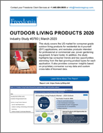 Outdoor Living Products 2020 - The Freedonia Group - Industry Market Research