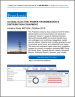 Global Electric Power Transmission & Distribution Equipment - The Freedonia Group - Industry Market Research
