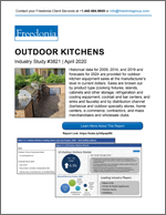 Outdoor Kitchens - The Freedonia Group - Industry Market Research