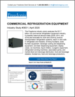 Commercial Refrigeration Equipment - The Freedonia Group - Industry Market Research