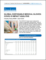Global Disposable Medical Gloves: COVID-19 Impact Analysis - The Freedonia Group - Industry Market Research