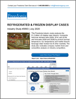 Refrigerated & Frozen Display Cases - The Freedonia Group - Industry Market Research