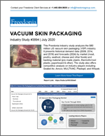 Vacuum Skin Packaging - The Freedonia Group - Industry Market Research