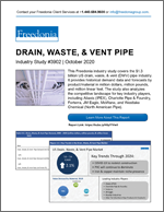 Drain, Waste, & Vent Pipe - The Freedonia Group - Industry Market Research
