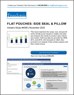 Flat Pouches: Side Seal & Pillow  - The Freedonia Group - Industry Market Research