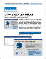 Lawn & Garden Mulch - The Freedonia Group - Industry Market Research