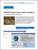 Frozen Food Tubs, Cups, & Bowls - The Freedonia Group - Industry Market Research