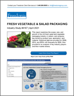 Fresh Vegetable & Salad Packaging - The Freedonia Group - Industry Market Research