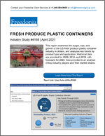 Fresh Produce Plastic Containers - The Freedonia Group - Industry Market Research