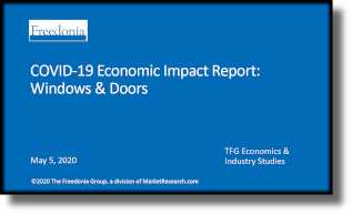 COVID-19 Economic Impact Report: Windows & Doors - The Freedonia Group - Industry Market Research
