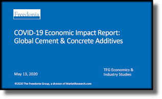COVID-19 Economic Impact Report: Global Cement & Concrete Additives - The Freedonia Group - Industry Market Research
